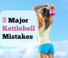 The most common kettlebell faux pas -- and how to fix them. | Fitbie.com