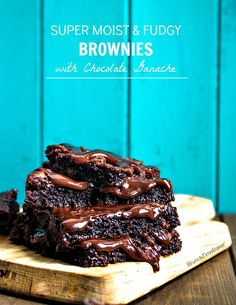 Super Moist  Fudgy Brownies with Chocolate Ganache - Brunch Time Baker