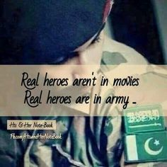 Real heroes aren't in movies Real heroes are  in Pak army ♥