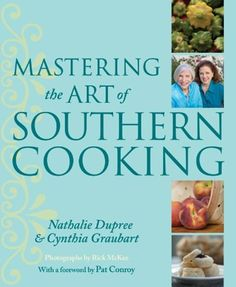 Mastering the Art of Southern Cooking by Nathalie Dupree and Cynthia Stevens Graubart