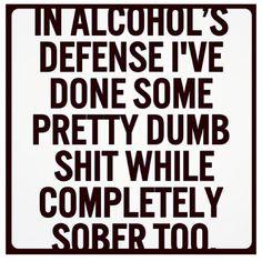 In Alcohols defense