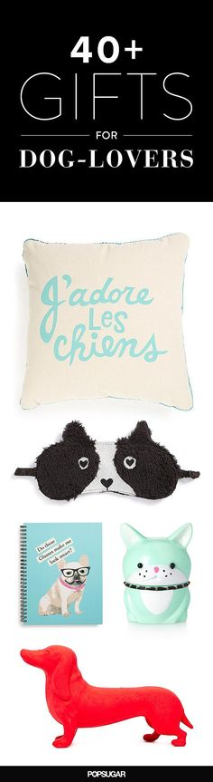 42 Paw-sitively Perfect Gifts For Your Dog-Loving Friends