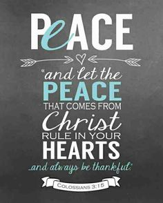 Let the peace that comes from Christ rule in your hearts. #Bible #quote