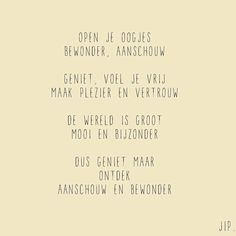 Geboorte tekstje, gedichtje van Gewoon JIP.  © Een tekstje van JIP. gebruiken? Dat kan! Maar neem eerst even contact op via info@gewoonjip.nl The Words, More Than Words, Cool Words, Words Quotes, Me Quotes, Funny Quotes, Sayings, Dutch Words, Dutch Quotes