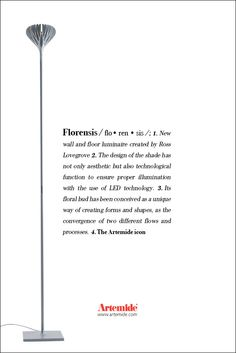 Discover the floor lamp ‪#‎Florensis‬, ‪#‎design‬ Ross Lovegrove among our ‪#‎ArtemideDictionary‬
