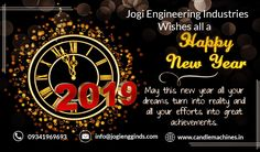 Jogi Engineering Industries Wishes you all a very Happy New Year Happy New Year 2019, Effort, Wish, Engineering, Mechanical Engineering, Technology