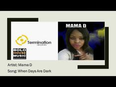 Mama D - When Days Are Dark(New Hit 2019)