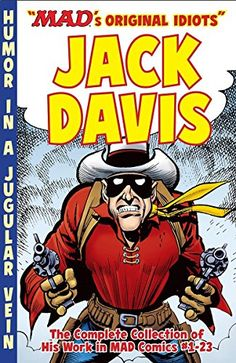 The Mad Art of Jack Davis: The Complete Collection of His Work from Mad Comics Vintage Comic Books, Vintage Comics, Jack Davis, Mad Magazine, Magazine Covers, The Lone Ranger, Comic Book Artists, Guy Pictures, Comic Book Covers