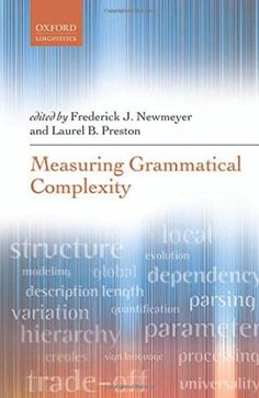 Measuring grammatical complexity / edited by Frederick J. Newmeyer and Laurel B. Preston - Oxford : Oxford University Press, 2014
