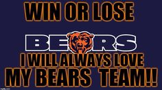 WIN OR LOSE I WILL ALWAYS LOVE MY BEARS TEAM!! Nfl Chicago Bears, Bears Football, Football Baby, Chicago Bears Wallpaper, Saints Memes, Bears Game, Win Or Lose, Bear Cubs, True Stories
