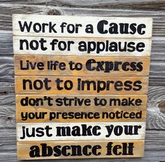 Work for a cause, not for applause teen boy/girl bedroom, Inspirational quote…