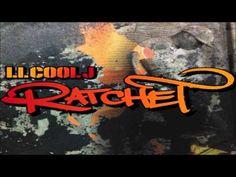 LL Cool J - Ratchet    *NEW 2012*    Lorrain(e) is in the lyrics