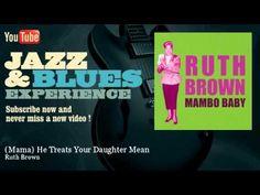 Ruth Brown - (Mama) He Treats Your Daughter Mean - JazzAndBluesExperience - YouTube