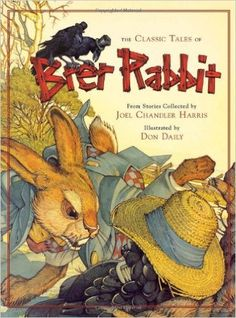 The Classic Tales of Brer Rabbit: Joel Chandler Harris, Don Daily: 9780762432196: Amazon.com: Books
