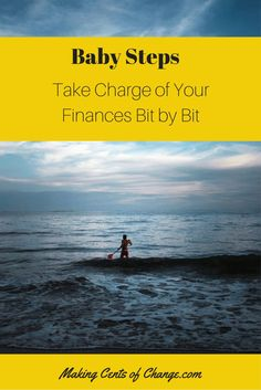 Find out how to take charge of your money, one baby step at a time. Click to read more or pin to read later! http://MakingCentsOfChange.com