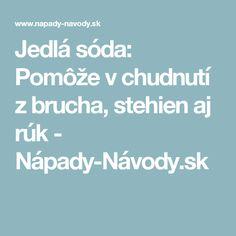 Jedlá sóda: Pomôže v chudnutí z brucha, stehien aj rúk - Nápady-Návody.sk