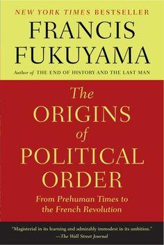 The Origins of Political Order: From Prehuman Times to th... https://www.amazon.com/dp/0374533229/ref=cm_sw_r_pi_dp_x_AztDybW9K3GQ4