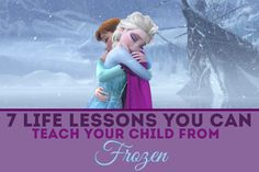 7 Life Lessons You Can Teach Your Child From Frozen!