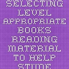 selecting level appropriate books reading material to help students children improve reading skills Improve Reading Skills, Literacy And Numeracy, Independent Reading, Reading Material, Books To Read, The Selection, Students, Children, Young Children
