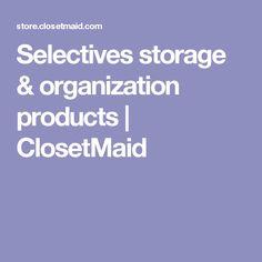 Selectives storage & organization products   ClosetMaid