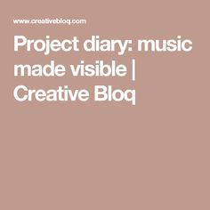 Project diary: music made visible | Creative Bloq