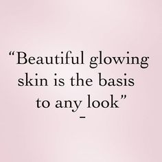 """""""Beautiful glowing skin is the basis to any look"""" Beauty Box, Beauty Care, Beauty Skin, Beauty Tips, Makeup Quotes, Beauty Quotes, Botox Quotes, Spa Quotes, Care Quotes"""