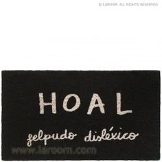 """Laroom - Felpudo negro """"hoal (felpudo disléxico)"""" - Laroom diseña y fabrica los Felpudos más bonitos del mundo - www.laroom.com (ilustrado por anna llenas)"""