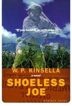 Shoeless Joe by W P Kinsella