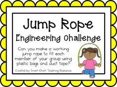 Jump Rope: Engineering Challenge Project ~ Great STEM Activity!  Can you make a working jump rope to fit each member of your group using plastic bags and duct tape?  $