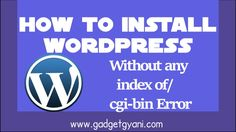 How To Install WordPress Without Any Index of cgi bin Error