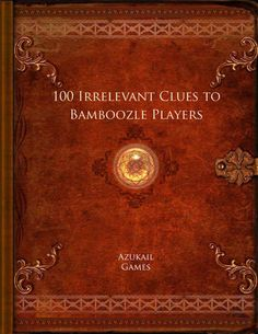 100 Irrelevant Clues to Bamboozle Players has an assortment of apparently important, but utterly irrelevant, clues for players to find. #RPG