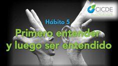 """Los 7 Hábitos de la Gente Altamente Efectiva, hábito 5 """"Primero entender y luego ser entendido"""""""