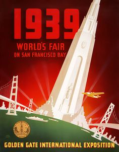1939 San Francisco World's Fair. The San Francisco World's Fair 1939 was known as the Golden Gate International Exposition and celebrated the recently dedicated San Francisco-Oakland Bay Bridge and th San Francisco California, San Francisco Bay, Diesel Punk, Vintage Advertisements, Vintage Ads, Vintage Stuff, Happy Fathers Day Daddy, Art Deco Posters, Retro Posters