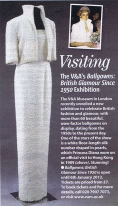 "DIANA | This article was featured in a recent issue of UK magazine ""My Weekly"" and recommends visiting the  ""British Glamour Since 1950"" exhibition at the Victoria And Albert Museum, featuring the stunning dress worn by Princess Diana dubbed the ""Elvis"" dress, and designed by Catherine Walker. [7/8/2012]"
