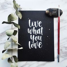 Live what you love, love what you live.