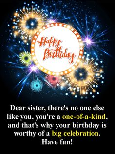 Sparkle and Shine! Happy Birthday Card for Sister: Looking for an extra special birthday card to send to your sister? Then look no further! This greeting card sparkles and shines in honor of your sister's birthday. It expresses that you feel your sister is a one-of-a-kind which makes her birthday worthy of a huge celebration. She will appreciate that you took the time to choose such a great birthday card just for her!