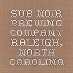 Sub Noir Brewing Company - Raleigh, NC