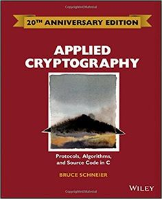 Applied Cryptography: Protocols, Algorithms and Source Code in C 20th Anniversary Edition: Amazon.co.uk: Bruce Schneier: 8601421901154: Books