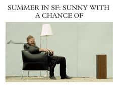 SF: Sunny with a chance of...