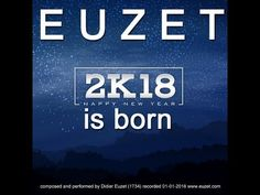 HAPPY 2018 BONNE ANNEE 2018 wth 2K18 is BORN - EUZET (1734) https://youtu.be/xc2DIqh70ME via @YouTube