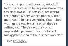 women do not equal sex. sex doesn't sell, sexism sells.