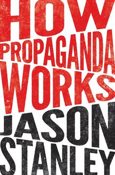 How Propaganda Works von Jason Stanley - Taschenbuch - Bold Typography, Typography Letters, Typography Poster, Graphic Design Typography, Lettering, Book Cover Design, Book Design, Type Design, Typographie Inspiration