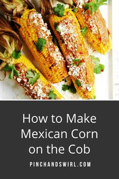 Grilled Mexican Corn on the Cob (also called Mexican Street Corn or Elote Corn) is a favorite street food in Mexico that's easy to make at home on your grill with this simple recipe. Serve it in this classic way or mix things up and serve it as a Mexican street corn recipe off the cob, aka Mexican Street Corn Salad! #mexicanstreetcorn #mexicancornonthecob #cornonthecob #grilledmexicanstreetcorn #cincodemayo #mexicancorn #elotecorn