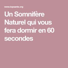 Un Somnifère Naturel qui vous fera dormir en 60 secondes - BR - Online Picture Health And Wellness, Health Fitness, Natural Health, Affirmations, Lose Weight, Food And Drink, Nutrition, Messages, Colon
