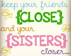 Keep your friends close and your sisters closer - Phi Sigma Sigma Phi Sigma Sigma, Alpha Kappa Alpha Sorority, Alpha Chi Omega, Alpha Sigma Alpha, Sorority Life, Kappa Delta, Sorority Sayings, Tri Delta, Sorority Crafts