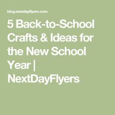 5 Back-to-School Crafts & Ideas for the New School Year | NextDayFlyers