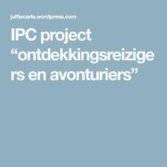 """IPC project """"ontdekkingsreizigers en avonturiers"""""""