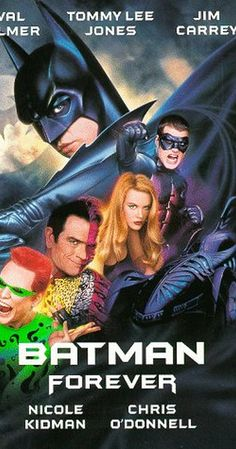 Directed by Joel Schumacher.  With Val Kilmer, Tommy Lee Jones, Jim Carrey, Nicole Kidman. Batman must battle Two-Face and The Riddler with help of an amourous psychologist and a young circus acrobat who becomes his sidekick, Robin.