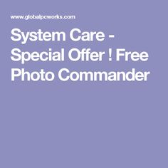 System Care - Special Offer ! Free Photo Commander
