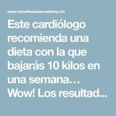Este cardiólogo recomienda una dieta con la que bajarás 10 kilos en una semana… Wow! Los resultados son sorprendentes. - Remedios caseros de hoy Plus Fitness, Learning, Health, Food, Detox, Weight Loss, Ideas, Frases, Drinks To Lose Weight